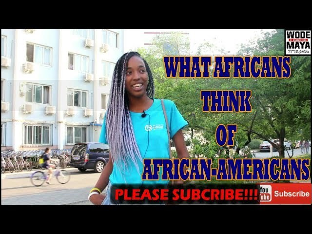 What Africans Think Of African-American